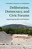 Deliberation, Democracy, and Civic Forums: Improving Equality and Publicity