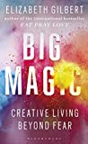 Big Magic: Creative Living Beyond Fear [Paperback]