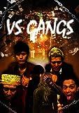 VS GANGS[DVD]