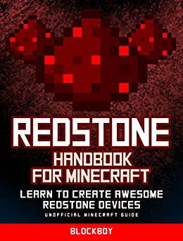 Minecraft Redstone Handbook: Ultimate Guide to Redstone: Learn to Create Awesome Redstone Devices (Unofficial Minecraft Handbook) by [BlockBoy]