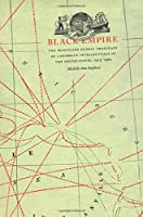Black Empire: The Masculine Global Imaginary Of Caribbean Intellectuals In The United States, 1914-1962 (New Americanists)