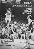 UCLA Basketball: The Real Story (English Edition)