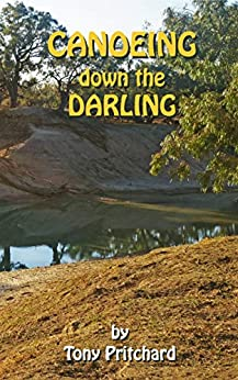 [Pritchard, Tony]のCanoeing down the Darling (English Edition)