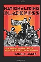 Nationalizing Blackness: Afrocubanismo and Artistic Revolution in Havana, 1920-1940 (Pitt Latin American Series)