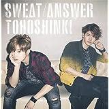 Sweat / Answer (CD+DVD) (初回生産限定盤)