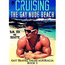 CRUISING THE GAY NUDE BEACH - Gay Travel Tales: Australia - Book 3
