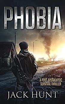 Phobia: A Post-Apocalyptic Survival Thriller (The Agora Virus Book 1) by [Hunt, Jack]