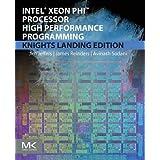 Intel Xeon Phi Processor High Performance Programming, Second Edition: Knights Landing Edition