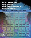Intel Xeon Phi Processor High Performance Programming, Second Edition: Knights Landing Edition