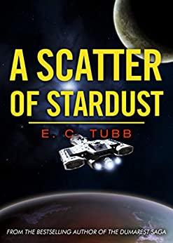 A Scatter of Stardust by [Tubb, E C]