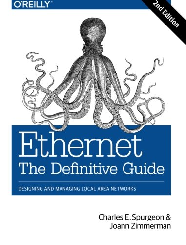 Download Ethernet: The Definitive Guide: Designing and Managing Local Area Networks 1449361846