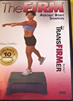 The Firm: Aerobic Body Shaping/Supercharged Sculpting
