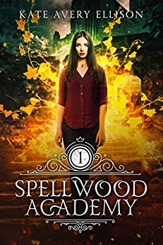 Spellwood Academy by [Ellison, Kate Avery]