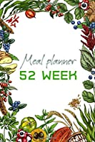 Meal Planner 52 Week: Tracking And Planning Your Meal For 52 Weeks Diary Log   Journal    Fool Planner Grocery List - Vol2
