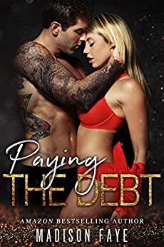Paying The Debt (Innocence Claimed Book 3) by [Faye, Madison]
