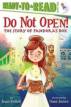 Do Not Open!: The Story of Pandora's Box by [Holub, Joan]