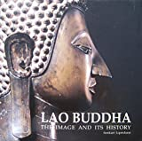 Lao Buddha: The Image and Its History