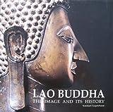 Lao Buddha: The Image and Its History