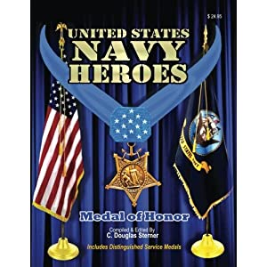 United States Navy Heroes: Medal of Honor & Distinguished Service Medals