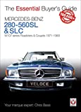 Mercedes-Benz 280-560SL & SLC: W107 series Roadsters & Coupes 1971-1989 (The Essential Buyer's Guide)