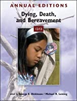 Annual Editions: Dying, Death, and Bereavement 12/13