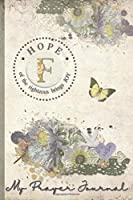 My Prayer Journal, HOPE: of the righteous brings JOY : F: 3 Month Prayer Journal Initial F Monogram : Decorated Interior : Shabby Floral Design