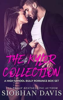 The Kyler Collection: A High School Bully Romance Box Set (The Kennedy Boys) by [Davis, Siobhan]