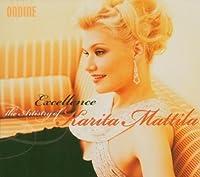 Excellence: The Artistry of Karita Mattila by SCHUMANN / BRAHMS / MERIKANTO / E (2004-09-21)
