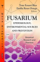 Fusarium: Epidemiology, Environmental Sources and Prevention (Botanical Research and Practices)