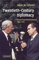 Twentieth-Century Diplomacy: A Case Study of British Practice 1963-1976 [並行輸入品]