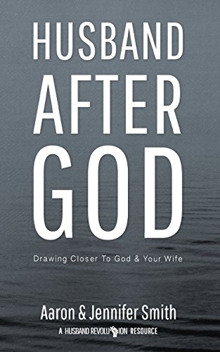 Download Husband After God: Drawing Closer To God And Your Wife 0986366706