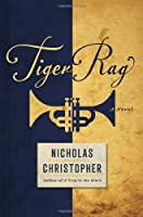 Tiger Rag: A Novel