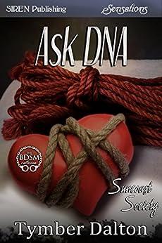 Ask DNA [Suncoast Society] (Siren Publishing Sensations) by [Dalton, Tymber]