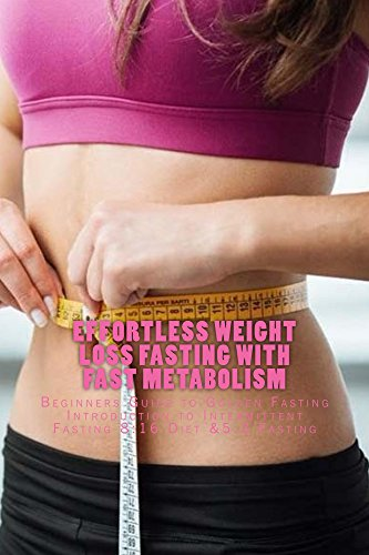 Effortless Weight Loss Fasting with Fast Metabolism (English Edition)