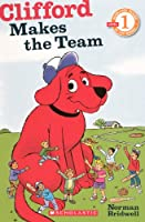 Clifford Makes the Team (Clifford, Scholastic Reader, Level 1)