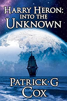Harry Heron: Into the Unknown by [Cox, Patrick G]