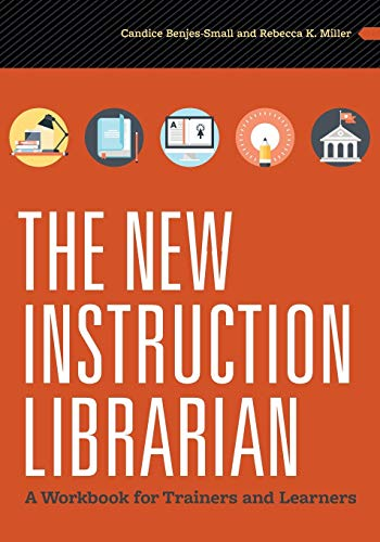 Download The New Instruction Librarian: A Workbook for Trainers and Learners 083891456X