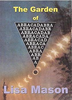 [Mason, Lisa]のThe Garden of Abracadabra (English Edition)