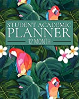 12 Month Student Academic Planner: Island Parrot 12-month study calendar helps elementary, high school and college students prioritize and manage homework assignments and class project (Flexible Student Academic Planner)