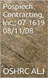 Pospiech Contracting, Inc.; 07-1619  08/11/08 (English Edition)