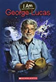 I Am #7: George Lucas by Grace Norwich(2013-07-30)