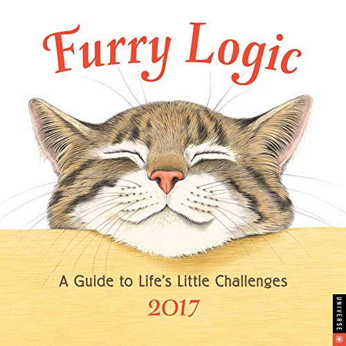 Furry Logic 2017 Wall Calendar: A Guide to Life's Little Challenges (Square Wall)
