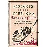 Secrets of the Fire Sea: A rollicking tale of murder, mystery, mercenaries and mayhem…