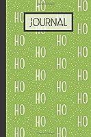 "Journal: Winter Ho Ho Ho Lined 120 Page Journal (6""x 9"")"