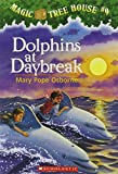 Dolphins at Daybreak (The Magic Tree House) Edition: reprint