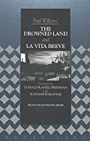Paul Willems' the Drowned Land and LA Vita Breve (Belgian Francophone Library)