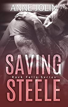 Saving Steele (Rock Falls Book 5) by [Jolin, Anne]