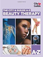 The City & Guilds A-Z: Beauty Therapy (Vocational)
