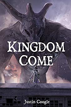 Kingdom Come by [Coogle, Justin]