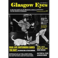 Glasgow Eyes Issue 2 City Edition: In the true spirit of The  Picture Post and Life Magazine for the Streets of Glasgow (Digital and Print version Book 1) (English Edition)